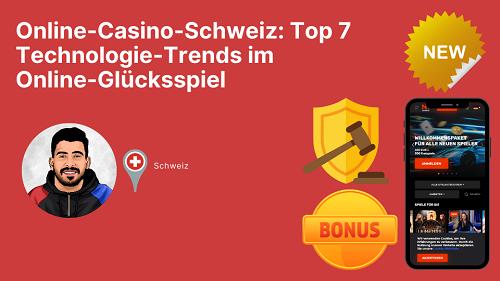 feature post image for Online-Casino-Schweiz: Top 7 Technologie-Trends im Online-Glücksspiel
