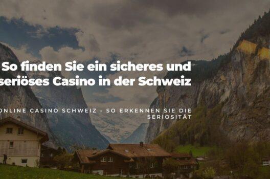 feature post image for Online Casino Schweiz - so erkennen Sie die Seriosität