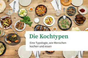 CHEFKOCH Food Studie 2021: Die sechs Kochtypen
