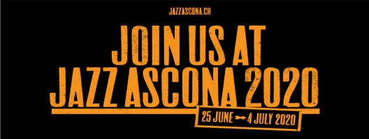 Das Jazz Ascona findet vom 25. Juni - 4. Juli 2020 statt.